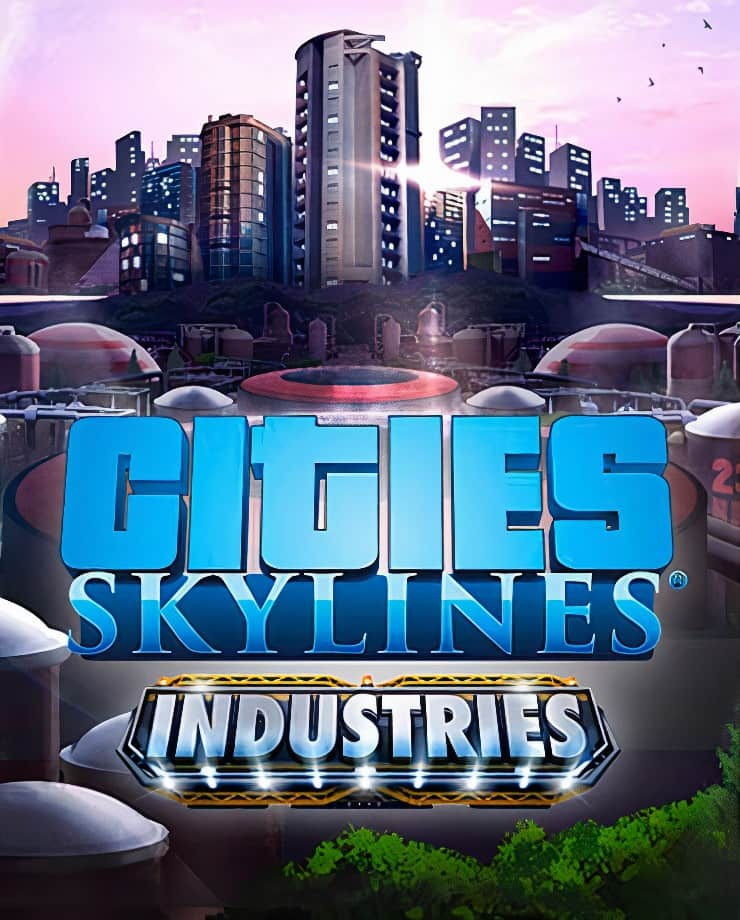Cities: Skylines – Industries