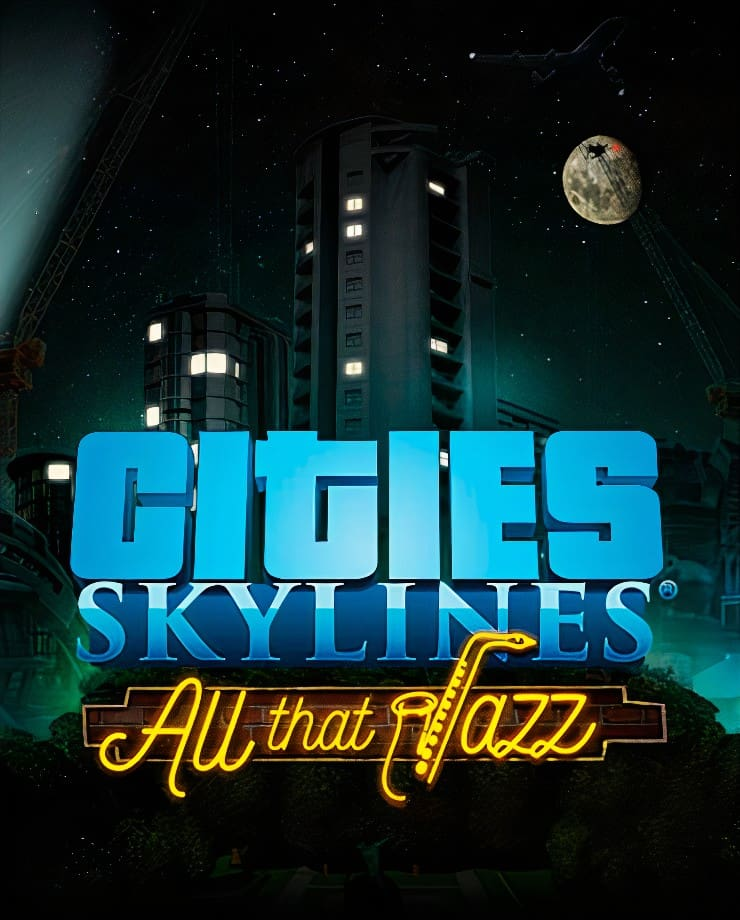 Cities: Skylines – All That Jazz