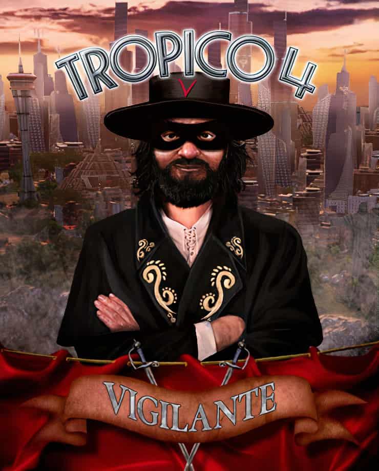 Tropico 4 – Vigilante