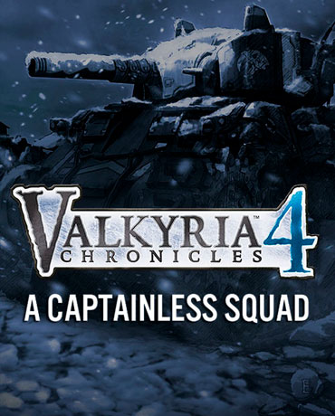 Valkyria Chronicles 4 – A Captainless Squad