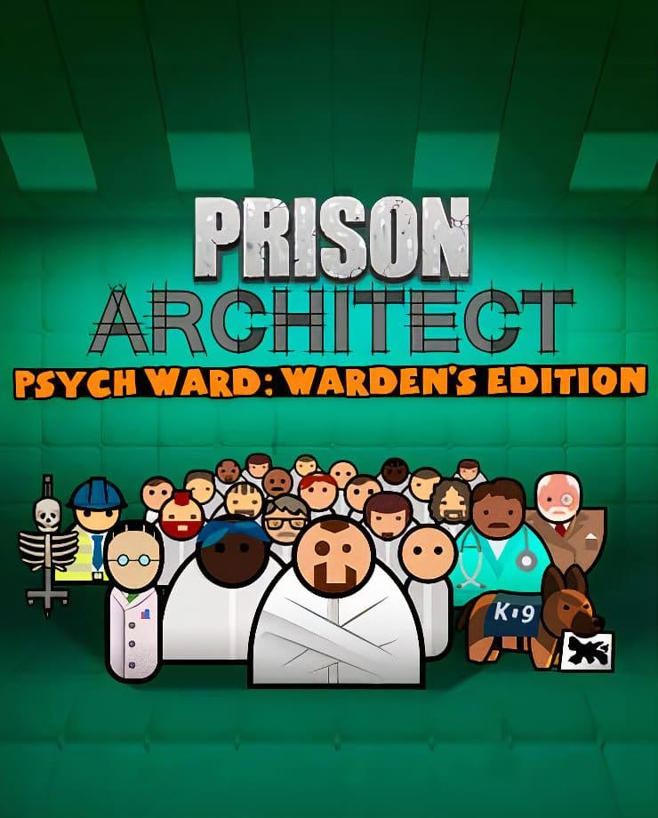 Prison Architect – Psych Ward: Warden's Edition