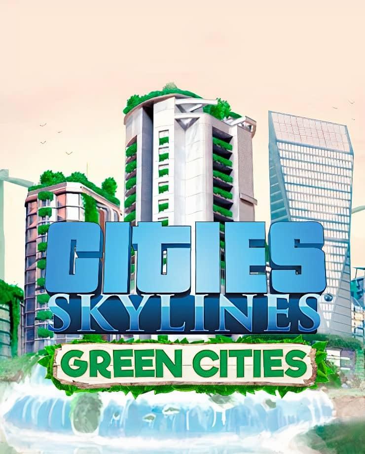 Cities: Skylines – Green Cities