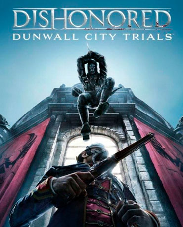 Dishonored – Dunwall City Trials
