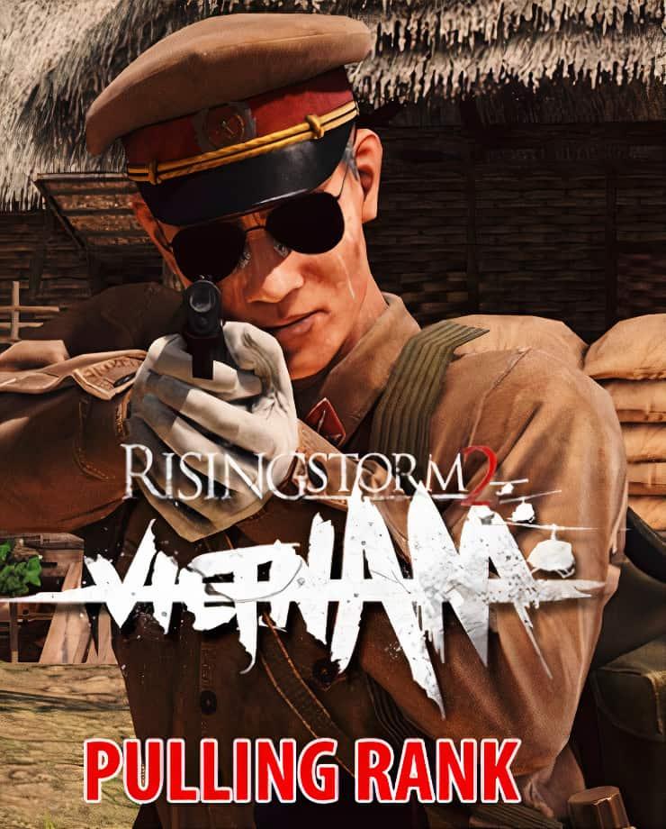 Rising Storm 2: VIETNAM – Pulling Rank