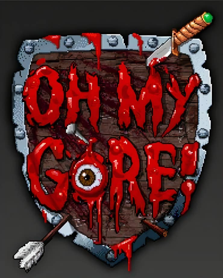 Oh My Gore