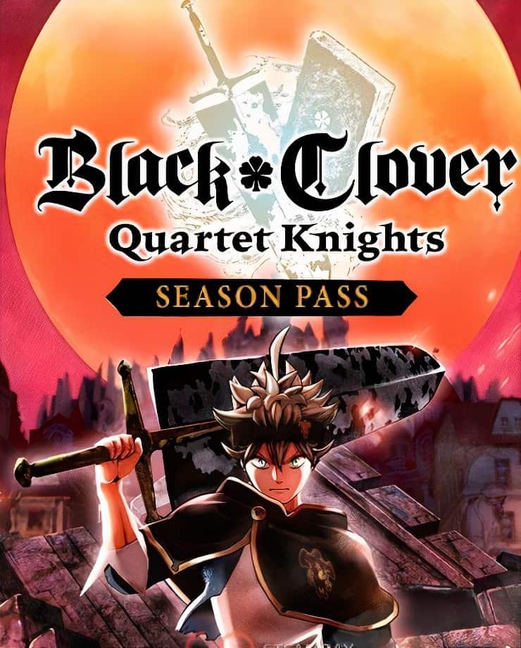BLACK CLOVER: QUARTET KNIGHTS – Season Pass
