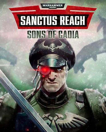 Warhammer 40,000: Sanctus Reach – Sons of Cadia