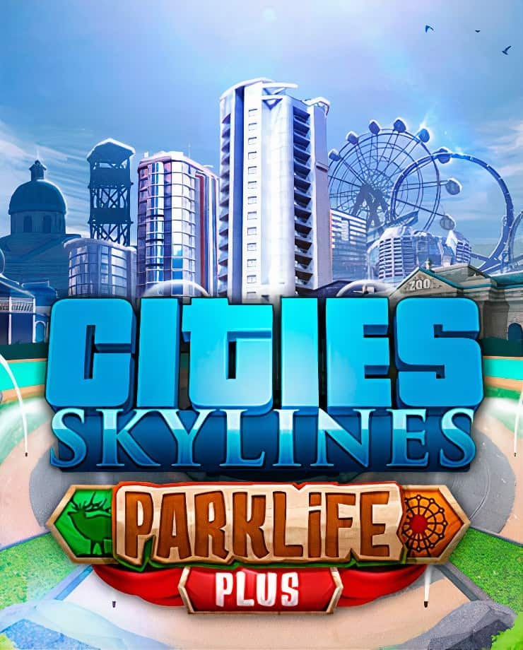 Cities: Skylines – Parklife Plus
