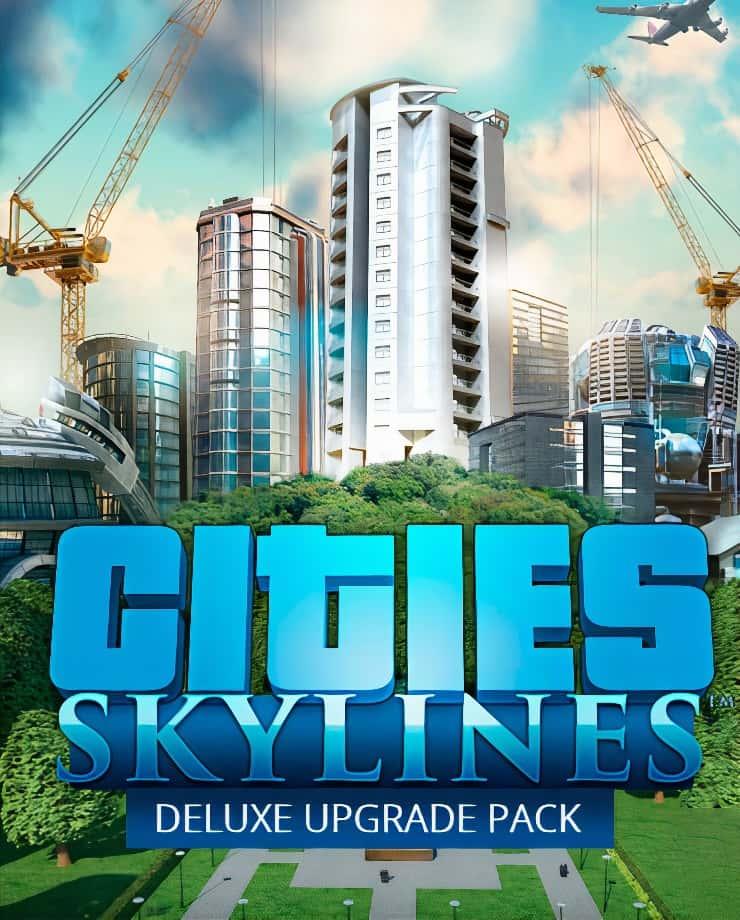 Cities: Skylines – Deluxe Upgrade Pack