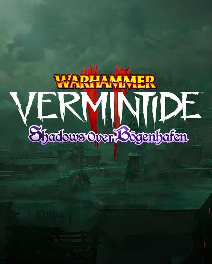 Warhammer: Vermintide 2 – Shadows Over Bögenhafen