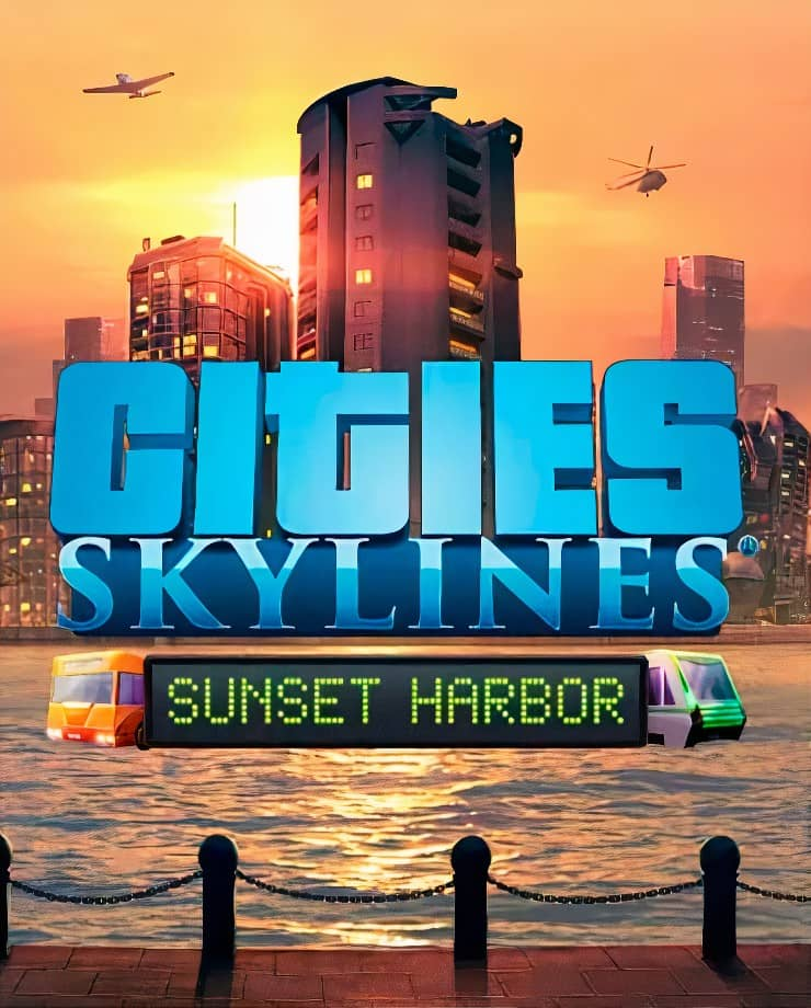 Cities: Skylines – Sunset Harbor