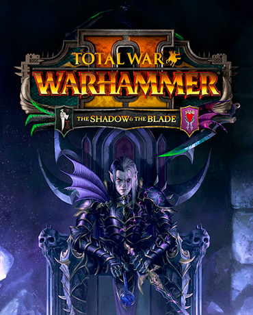 Total War: WARHAMMER II – The Shadow and The Blade