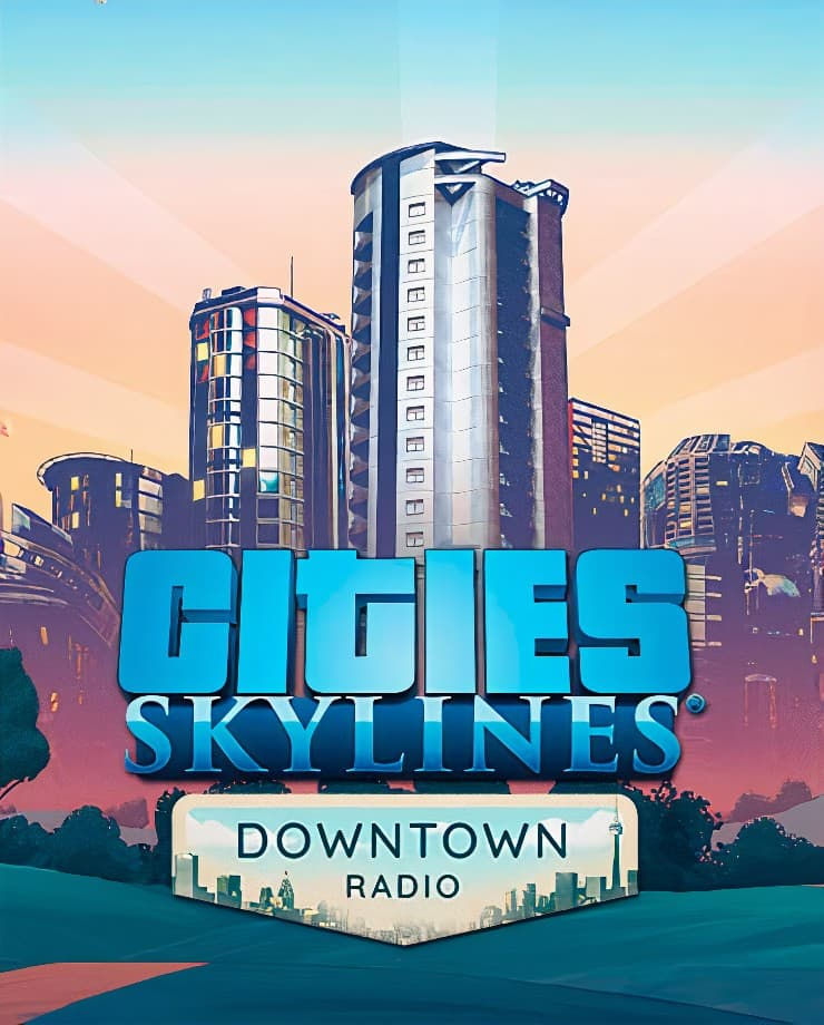 Cities: Skylines – Downtown Radio