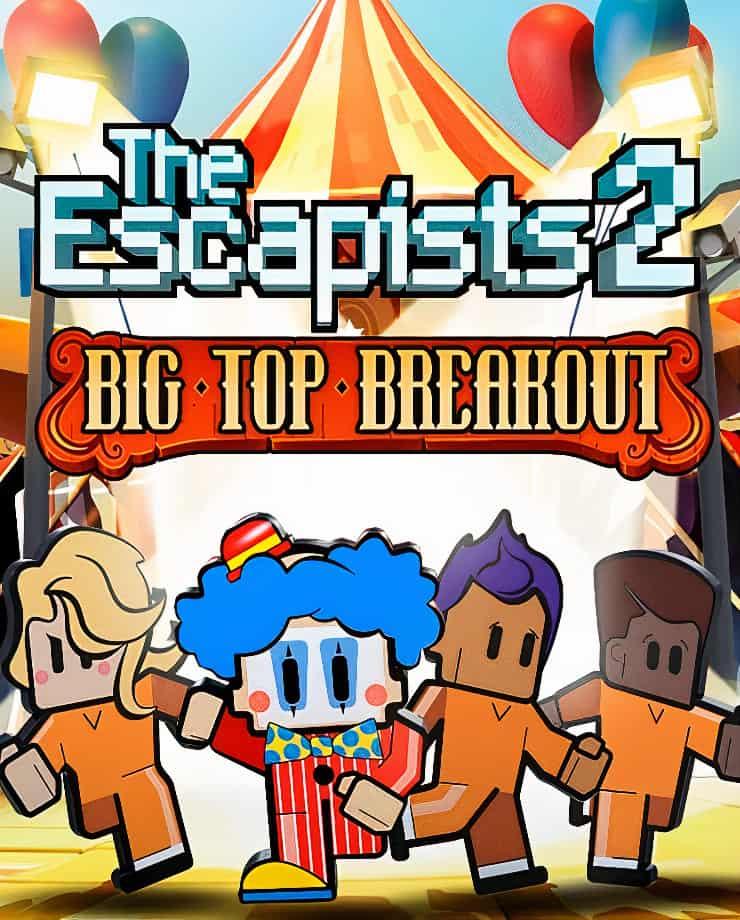 The Escapists 2 – Big Top Breakout