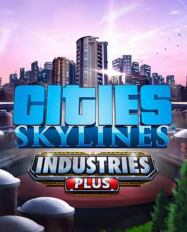 Cities: Skylines – Industries Plus