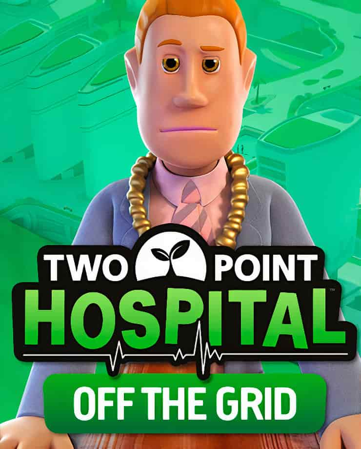 Two Point Hospital – Off the Grid