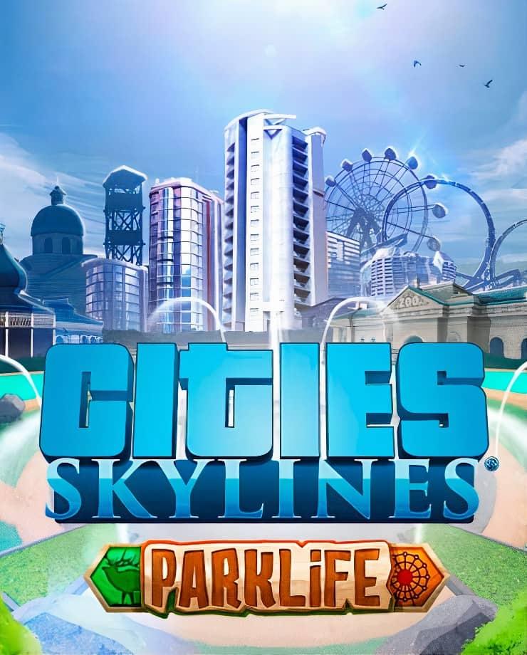 Cities: Skylines – Parklife