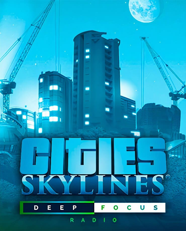 Cities: Skylines – Deep Focus Radio