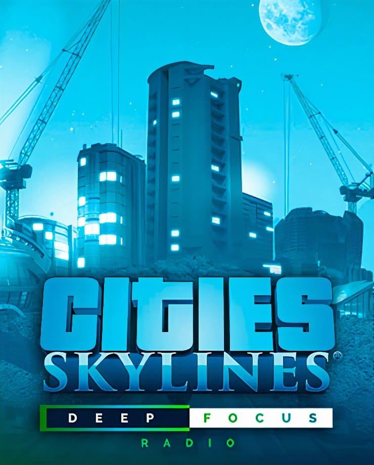 Cities: Skylines – Deep Focus Radio