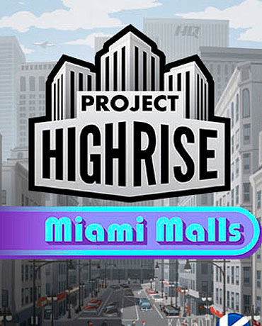 Project Highrise – Miami Malls